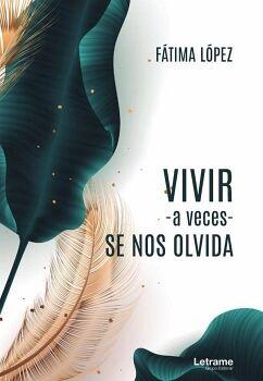 VIVIR -A VECES- SE NOS OLVIDA
