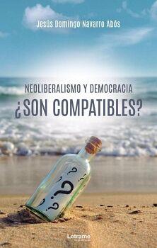 NEOLIBERALISMO Y DEMOCRACIA ¿SON COMPATIBLES?