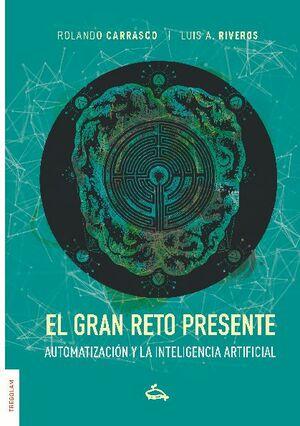 EL GRAN RETO PRESENTE. AUTOMATIZACIÓN Y LA INTELIGENCIA ARTIFICIAL