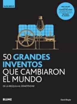 50 GRANDES INVENTOS QUE CAMBIARON EL MUNDO -DE LA BRUJULA-
