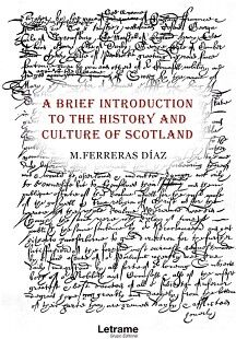 A BRIEF INTRODUCTION TO THE HISTORY AND CULTURE OF SCOTLAND