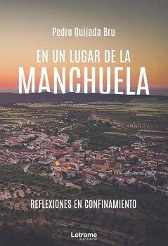 EN UN LUGAR DE LA MANCHUELA. REFLEXIONES EN CONFINAMIENTO