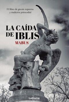 LA CAÍDA DE IBLIS: EL LIBRO DE GNOSIS SUPREMA Y TRADICIÓN PRIMORDIAL