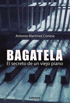 BAGATELA. EL SECRETO DE UN VIEJO PIANO