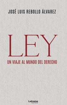LEY. UN VIAJE AL MUNDO DEL DERECHO