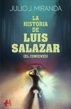 LA HISTORIA DE LUIS SALAZAR