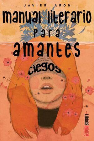 MANUAL LITERARIO PARA AMANTES CIEGOS