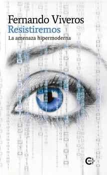 RESISTIREMOS -LA AMENAZA HIPERMODERNA-