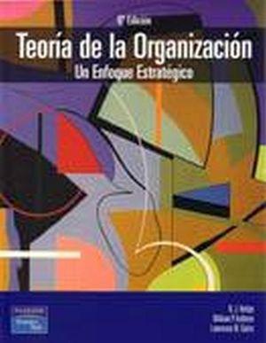 TEORIA DE LA ORGANIZACION  6ED. -UN ENFOQUE ESTRATEGICO-