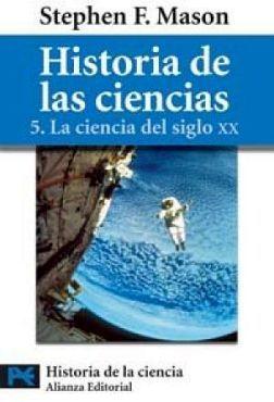 HISTORIA DE LAS CIENCIAS 5. CIENCIA DEL S. XX (LB1180)