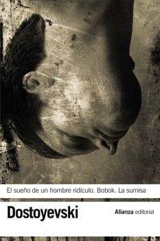 SUEÑO DE UN HOMBRE RIDICULO/BOBOK/LA SUMISA