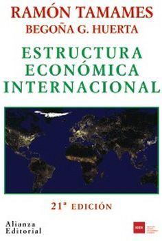 ESTRUCTURA ECONOMICA INTERNACIONAL 21ED.