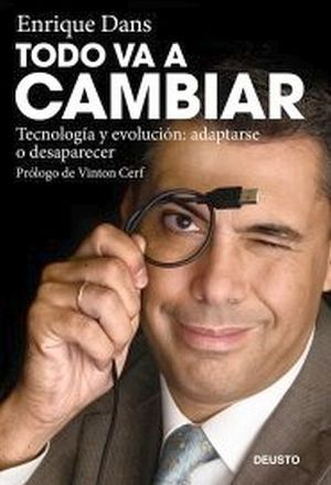 TODO VA A CAMBIAR (TECNOLOGIA Y EVOLUCION: ADAPTARSE O DESAPARECE