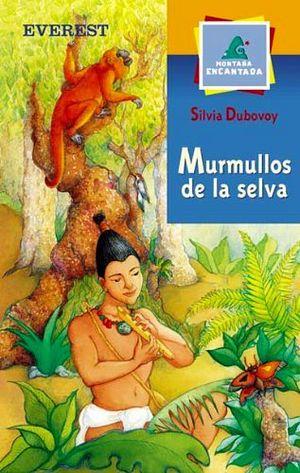 MURMULLOS DE LA SELVA (MONTAÑA ENCANTADA)               (EVEREST)
