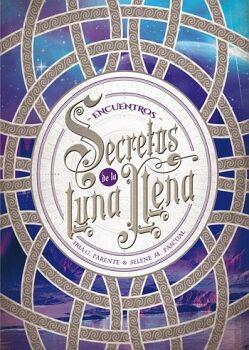 SECRETOS DE LA LUNA LLENA (2) -ENCUENTROS-