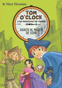 TOM O'CLOCK Y LOS DETECTIVES DEL TIEMPO (1) -ASALTO AL MUSEO DE C