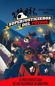 SUPERJUSTICIEROS DEL FUTBOL (2) -EL MISTERIOSO CASO-