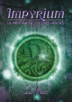 IMPYRIUM -LA MENTIRA DE LOS TRES HEROES-