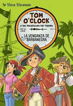 TOM O'CLOCK Y LOS DETECTIVES DEL TIEMPO (4) -VENGANZA BARBANEGRA-