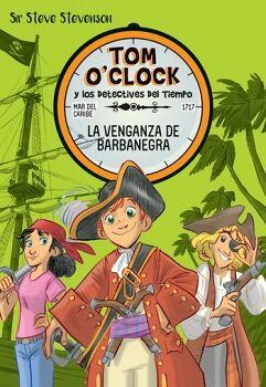 TOM O'CLOCK Y LOS DETECTIVES DEL TIEMPO (4) -VENGANZA BARBANEGRA-