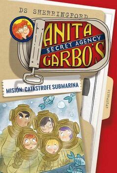 ANITA SECRET AGENCY GARBO'S (3) -MISION: CATASTROFE SUBMARINA-
