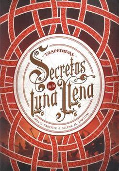 SECRETOS DE LA LUNA LLENA (3) -DESPEDIDAS-