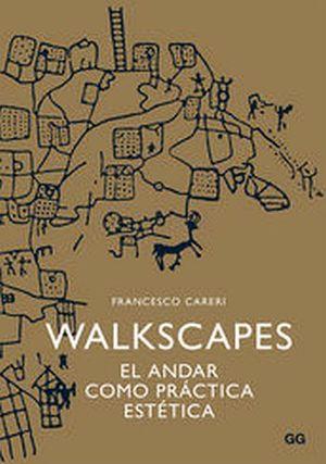 WALKSCAPES EL ANDAR COMO PRACTICA ESTETICA
