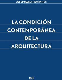 CONDICION CONTEMPORANEA DE LA ARQUITECTURA, LA