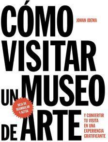 COMO VISITAR UN MUSEO DE ARTE
