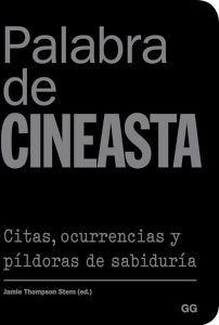 PALABRA DE CINEASTA -CITAS OCURRENCIAS Y PILDORAS DE SABIDURIA-