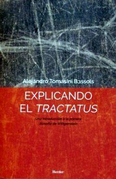 EXPLICANDO EL TRACTATUS -UNA INTRODUCCION A LA PRIMERA FIL. DE W.