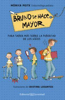 BRUNO SE HACE MAYOR -PARA SABER MAS SOBRE LA PUBERTAD DE LOS N.-