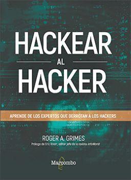 HACKEAR AL HACKER -APRENDE DE LOS EXPERTOS QUE DERROTAN-