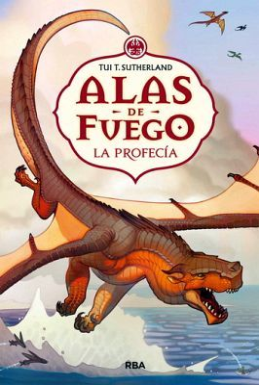 ALAS DE FUEGO (1) -LA PROFECIA- 2ED. (EMPASTADO)
