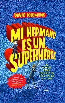 MI HERMANO ES UN SUPERHEROE               (EMPASTADO)