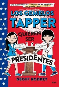 GEMELOS TAPPER, LOS -QUIEREN SER PRESIDENTES- (EMPASTADO)