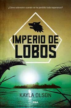 IMPERIO DE LOBOS -COMO SOBREVIVIR CUANDO SE HA PERDIDO TODA ESP.