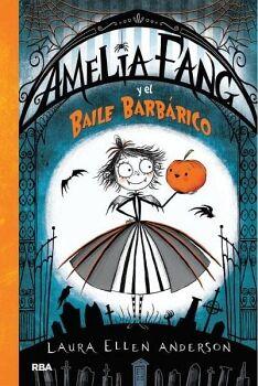 AMELIA FANG: Y EL BAILE BARBARICO    (EMPASTADO)