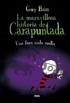 MARAVILLOSA HISTORIA DE CARAPUNTADA, LA -UNA FIESTA ANDA SUELTA-