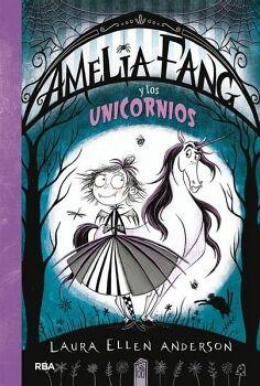 AMELIA FANG Y LOS UNICORNIOS              (EMPASTADO)