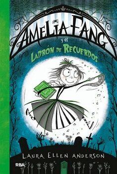 AMELIA FANG Y EL LADRON DE RECUERDOS      (EMPASTADO)