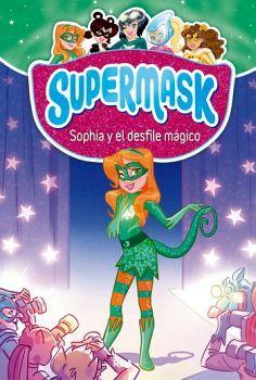 SUPERMASK 3 -SOPHIA Y EL DESFILE MAGICO-  (EMPASTADO)