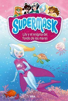 SUPERMASK 5 -LILY Y EL ENIGMA DEL FONDO DE LOS MARES-