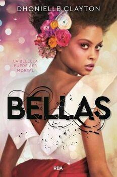 BELLAS -LA BELLEZA PUEDE SER MORTAL-