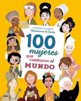 100 MUJERES QUE CAMBIARON EL MUNDO        (EMPASTADO)