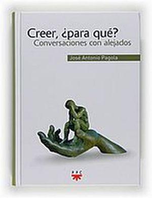 CREER ¿PARA QUE? -CONVERSACIONES CON ALEJADOS-