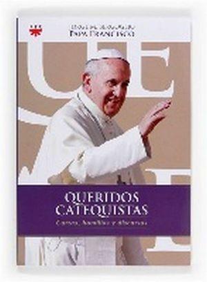 QUERIDOS CATEQUISTAS -CARTAS, HOMILIAS Y DISCURSOS-