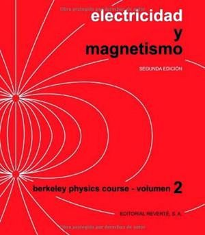 ELECTRICIDAD Y MAGNETISMO 2ED. T.2 (BERKELEY PHYSICS COURSE)