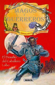 MAGOS Y GUERREROS -EL DESAFIO DEL CABALLERO LOBO-