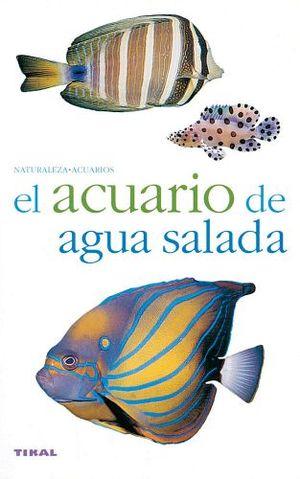 ACUARIO DE AGUA SALADA, EL (NATURALEZA/ACUARIOS)